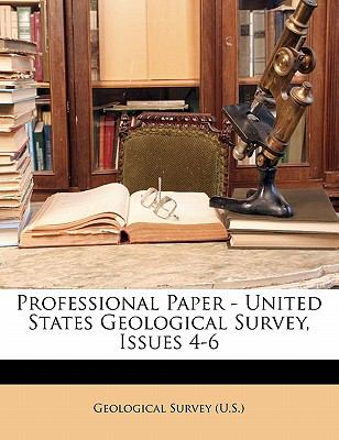 Paperback Professional Paper - United States Geological Survey, Issues 4-6 Book