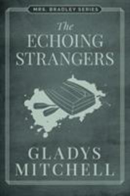 Echoing Strangers, The - Book #25 of the Mrs. Bradley