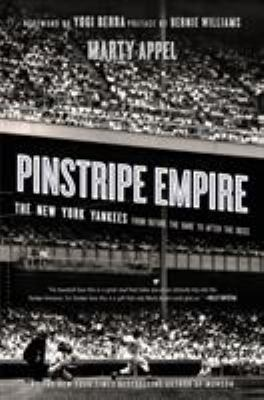 Paperback Pinstripe Empire : The New York Yankees from Before the Babe to after the Boss Book