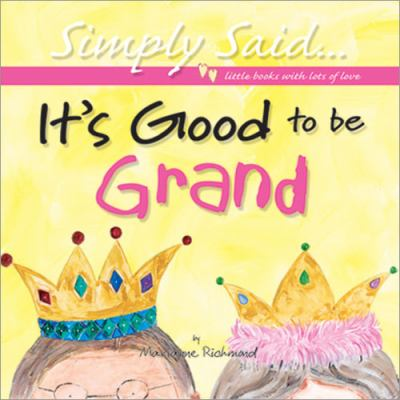It's Good to Be Grand - Marianne R. Richmond