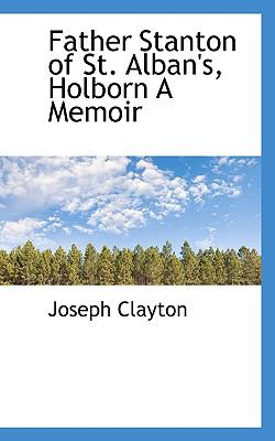 Paperback Father Stanton of St Alban's, Holborn a Memoir Book