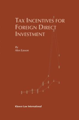 Tax Incentives for Foreign Direct Investment - Alex Easson