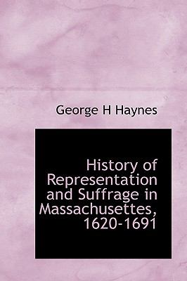 Paperback History of Representation and Suffrage in Massachusettes, 1620-1691 Book