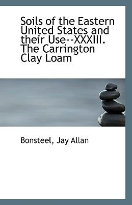 Paperback Soils of the Eastern United States and Their Use--Xxxiii the Carrington Clay Loam Book