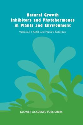 Natural Growth Inhibitors and Phytohormones in Plants and Environment - M. V. Kalevitch; V. Kefeli