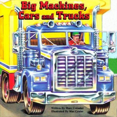 Big Machines Cars And Trucks Book By Marc Cerasini