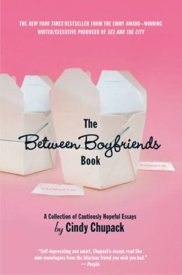 The Between Boyfriends Book: A    by Cindy Chupack