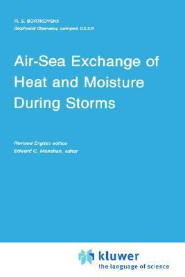Air-Sea Exchange of Heat and Moisture During Storms - R. S. Bortovski