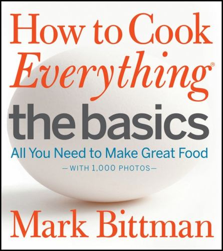 How to Cook Everything: The Basics - Book  of the How to Cook Everything