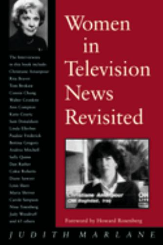 Women in Television News Revisited : Into the Twenty-First Century - Judith Marlane