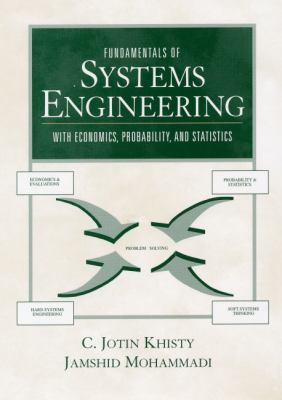Fundamentals of Systems Engineering with Economics, Probability, and Statistics - C. Jotin Khisty; Jamshid Mohammadi