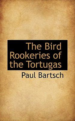 Paperback The Bird Rookeries of the Tortugas Book