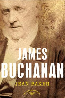 James Buchanan - Book #15 of the American Presidents