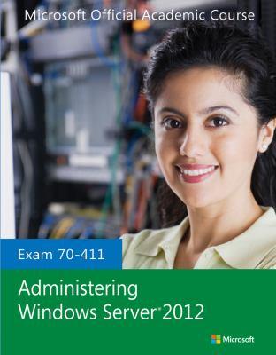 exam 70 411 administering windows server book by moac microsoft rh thriftbooks com Windows Server 2012 Exams Administering Windows Server 2012 Answers
