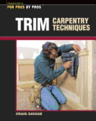 Trim Carpentry Techniques Installing Book By Craig Savage