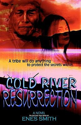 Cold River Resurrection - Enes Smith