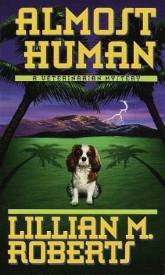 Almost Human - Book #3 of the Veterinarian Mystery