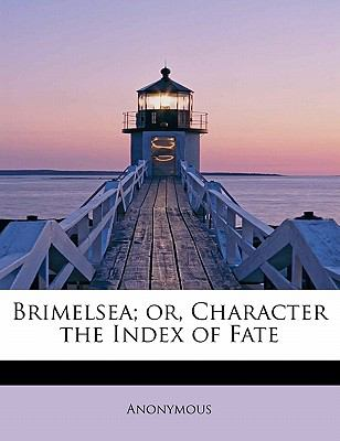 Paperback Brimelsea; or, Character the Index of Fate Book