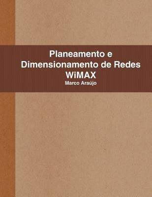 Planeamento e Dimensionamento de Redes WiMAX - Marco Ara?jo