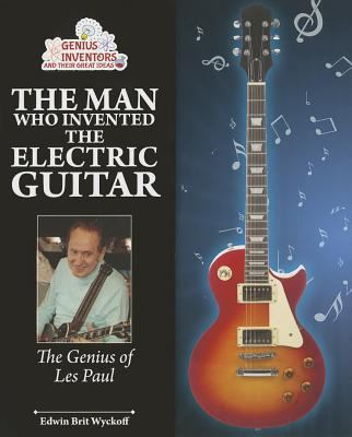 Electric Guitar Man: The Genius of Les Paul - Book  of the Genius at Work! Great Inventor Biographies