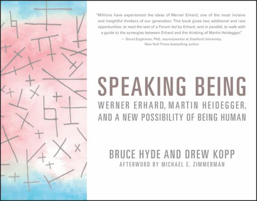 Paperback Speaking Being: Werner Erhard, Martin Heidegger, and a New Possibility of Being Human Book