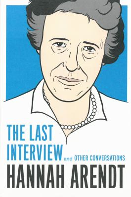 The Last Interview and Other Conversations - Book  of the Last Interview
