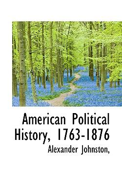 Paperback American Political History, 1763-1876 Book