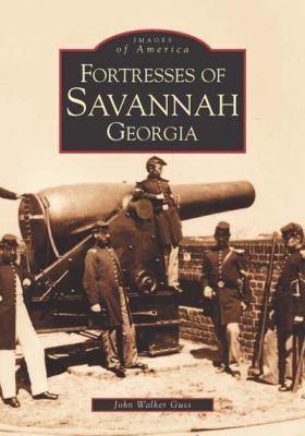 Fortresses of Savannah, Georgia - Book  of the Images of America: Georgia