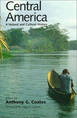 Central America : A Natural and Cultural History - Anthony G. Coates