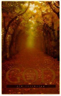 Closer Walk with God - Jim Rosemergy
