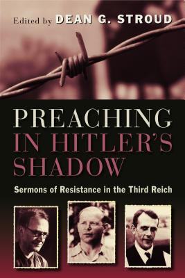 Paperback Preaching in Hitler's Shadow : Sermons of Resistance in the Third Reich Book