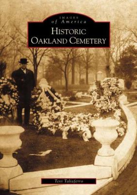 Historic Oakland Cemetery - Book  of the Images of America: Georgia