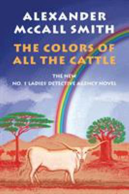 The Colors of All the Cattle. - Book #19 of the No. 1 Ladies' Detective Agency