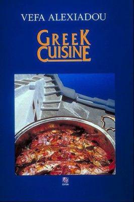 Greek cuisine book by vefa alexiadou greek cuisine forumfinder Choice Image