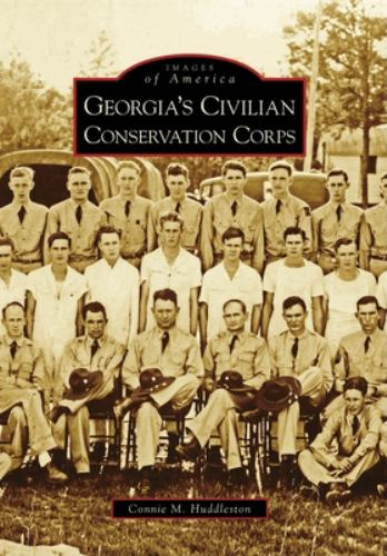 Georgia's Civilian Conservation Corps - Book  of the Images of America: Georgia