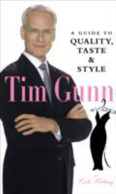 Hardcover Tim Gunn : A Guide to Quality, Taste and Style Book