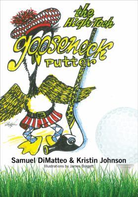The High-Tech Gooseneck Putter - Kristin Johnson; Samuel Dimatteo