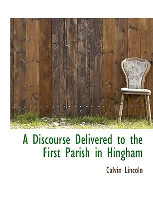 Paperback A Discourse Delivered to the First Parish in Hingham Book