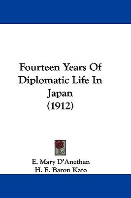 Hardcover Fourteen Years of Diplomatic Life in Japan Book