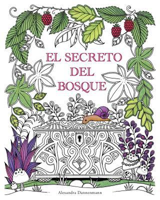 El Secreto del Bosque: Encuentra Las... book by Alexandra Dannenmann