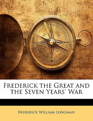 Paperback Frederick the Great and the Seven Years' War Book