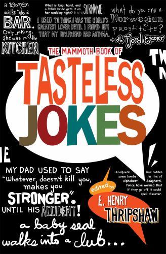 Mammoth Book of Tasteless Jokes (Mammoth Books) (1849010552 7891687) photo