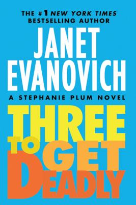 Paperback Three To Get Deadly (Stephanie Plum Novels) Book