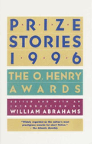 Prize Stories 1996: The O. Henry Awards (Prize Stories (O Henry Awards)) - Book  of the O. Henry Prize Collection