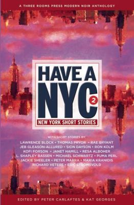 Have a NYC 2: New York Short Stories - Book #2 of the Have a NYC