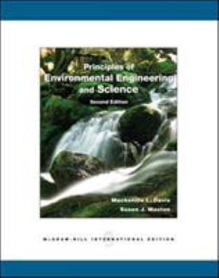 Principles of Environmental Engineering and Science. by MacKenzie L. Davis and Susan J. Masten - Davis, MacKenzie Leo
