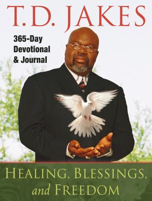 Healing, Blessings, and Freedom: 365-Day    book by T D  Jakes