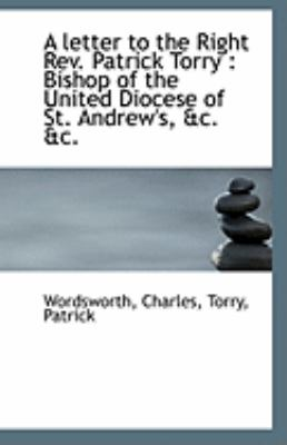 Paperback A Letter to the Right Rev Patrick Torry : Bishop of the United Diocese of St. Andrew's, andc. Andc Book