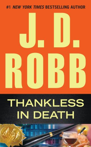 Thankless in Death - Book #37 of the In Death