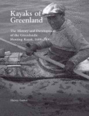 Kayaks of Greenland: The History and    book by Harvey Golden